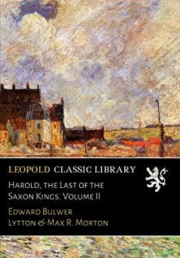 Harold, the Last of the Saxon Kings. Volume II