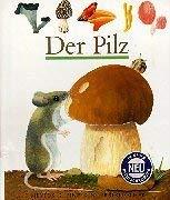Meyers Kleine Kinderbibliothek: Der Pilz (German Edition)