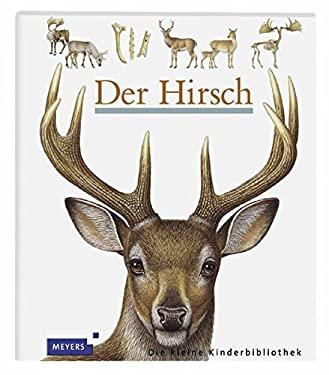 Meyers Kleine Kinderbibliothek: Der Hirsch (German Edition)