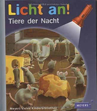 Meyers Kleine Kinderbibliothek - Licht An!: Tiere Der Nacht (German Edition)