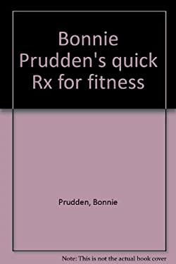 Bonnie Prudden's quick Rx for fitness