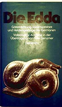 Die Edda: Gotterdichtung, Sprachweisheit Und Heldengesange Der Germanen