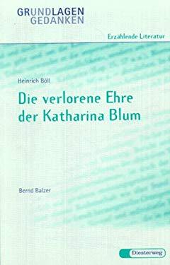 Grundlagen Und Gedanken: Die Verlorene Ehre Der Katharina Blum - Von B Balzer (German Edition)