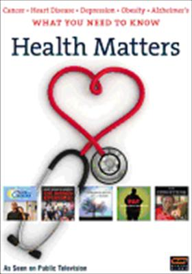 Health Matters: What You Need to Know