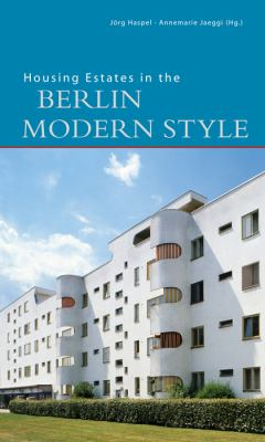 Housing Estates in the Berlin Modern Style 9783422021006