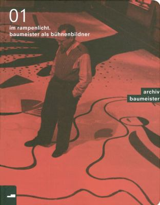 Im Rampenlicht (in the Limelight): Baumeister, Stage Designer