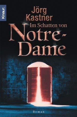 Im Schatten von Notre Dame. Nach den Aufzeichnungen des Armand Sauveur de Sable.