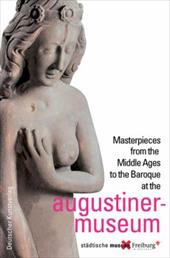 Masterpieces from the Middle Ages to the Baroque at the Augustinermuseum