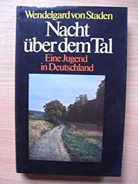 Nacht uber dem Tal: E. Jugend in Deutschland (German Edition)