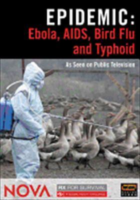 Nova: Epidemic: Ebola, AIDS, Bird Flu & Typhoid