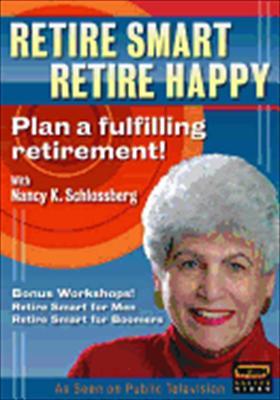Retire Smart, Retire Happy with Nancy K. Schlossberg