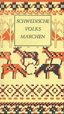 Schwedische Volksmarchen (Die Marchen der Weltliteratur) (German Edition)