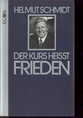 Der Kurs heisst Frieden (German Edition)