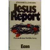 Jesus - Report. Protokoll einer Verflschung