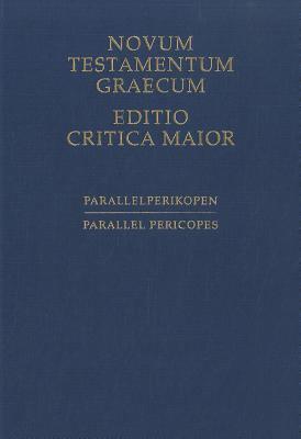Novum Testamentum Graecum, Editio Critica Maior: Parallel Pericopes - Special Volume Regarding the Synoptic Gospels 9783438056085