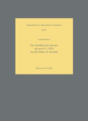 Das Totenbuch Des Jah-Mes (pLouvre E. 11085) Aus Der Fruhen 18. Dynastie 9783447036856