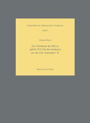 Das Totenbuch Des Bak-Su pKM 1970.37/pBrocklehurst) Aus der Zeit Amenophis' II.