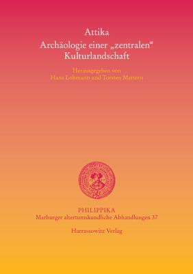 Attika: Archaologie Einer Zentralen Kulturlandschaft 9783447062237