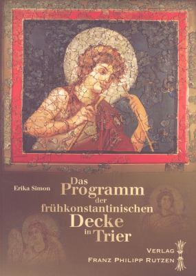Das Programm der Fruhkonstantinischen Decke In Trier 9783447060301