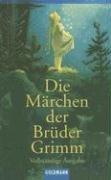 Die Marchen Der Bruder Grimm: Vollstandige Ausgabe