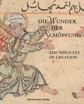 Die Wunder Der Schopfung the Wonders of Creation: Handschriften Der Bayerischen Staatsbibliothek Aus Dem Islamischen Kulturkreis