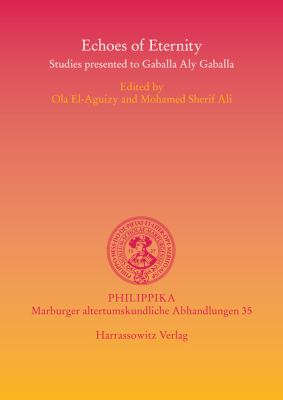 Echoes of Eternity: Studies Presented to Gaballa Aly Gaballa 9783447062152