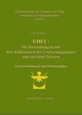 Edfu: Die Darstellungen Auf Den Aussenseiten Der Umfassungsmauer Und Auf Dem Pylonen. Strichzeichnungen Und Photographien 9783447058346