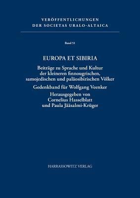 Europa Et Sibiria: Beitrage Zu Sprache Und Kultur Der Kleineren Finnougrischen, Samojedischen Und Palaosibirischen Volker: Gedenkband Fur 9783447042239