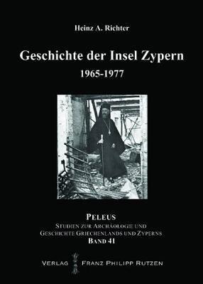 Geschichte der Insel Zypern, Band IV: 1965-1777, Teil 1 9783447059435