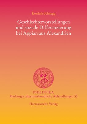 Geschlechtervorstellungen Und Soziale Differenzierung Bei Appian Aus Alexandrien 9783447061568