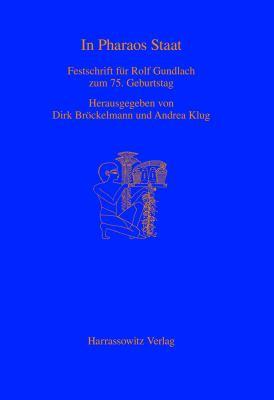 In Pharaos Staat: Festschrift Fur Rolf Gundlach Zum 75. Geburtstag 9783447054980