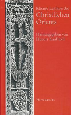 Kleines Lexikon Des Christlichen Orients 9783447053822