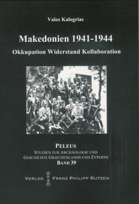 Makedonien 1941-1944: Okkupation, Widerstand Und Kollaboration 9783447059855