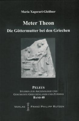 Meter Theon: Die Gottermutter Bei Den Griechen 9783447059862