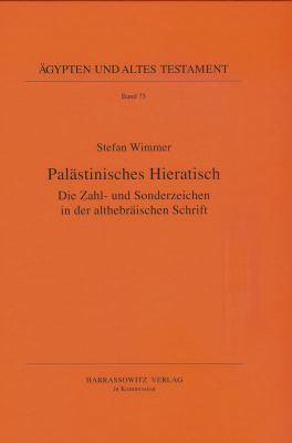 Palastinisches Hieratisch: Die Zahl- Und Sonderzeichen in Der Althebraischen Schrift 9783447058629