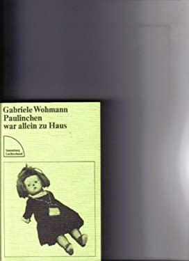 Paulinchen war allein zu Haus - Gabriele Wohman
