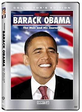 President Barack Obama: The Man & His Journey