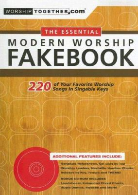 The Essential Modern Worship Fakebook: 220 of Your Favorite Worship Songs in Singable Keys [With Interactive CD-ROM] 9783474011574
