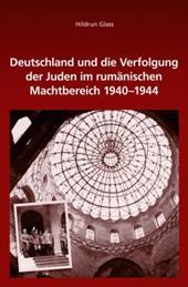 Deutschland Und Die Verfolgung Der Juden Im Rumnischen Machtbereich 1940-1944 (Sdosteuropische Arbeiten) (German Edition) 22975928