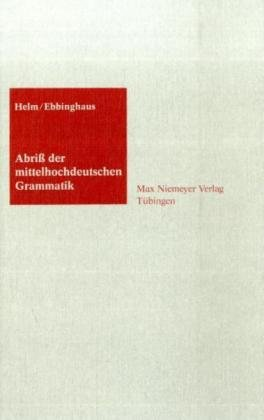 Abriss der Mittelochdeutschen Grammatik 9783484101852