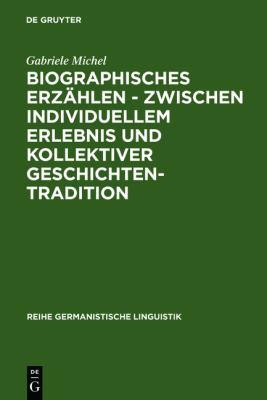 Biographisches Erz Hlen - Zwischen Individuellem Erlebnis Und Kollektiver Geschichtentradition: Untersuchung Typischer Erz Hlfiguren, Ihrer Sprachlich 9783484310629