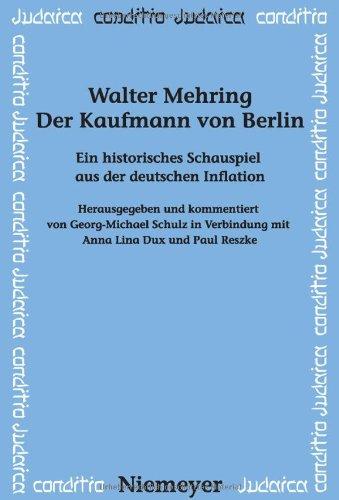 Der Kaufmann Von Berlin: Ein Historisches Schauspiel Aus Der Deutschen Inflation 9783484651777