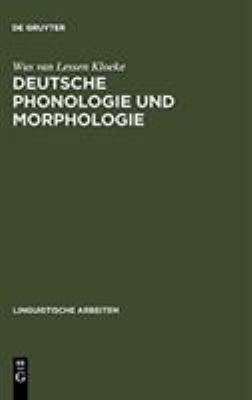 Deutsche Phonologie Und Morphologie: Merkmale Und Markiertheit 9783484301177