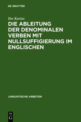 Die Ableitung Der Denominalen Verben Mit Nullsuffigierung Im Englischen 9783484301597