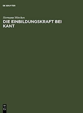 Die Einbildungskraft Bei Kant 9783484700970