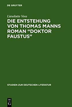 Die Entstehung Von Thomas Manns Roman