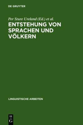 Entstehung Von Sprachen Und Volkern: Glotto- Und Ethnogenetische Aspekte Europaischer Sprachen: Akten Des 6. Symposions Uber Sprachkontakt in Europa, 9783484301627