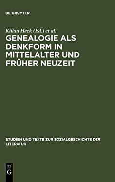 Genealogie ALS Denkform in Mittelalter Und Fr Her Neuzeit 9783484350809