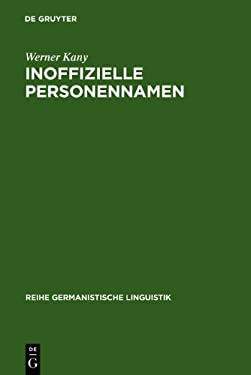 Inoffizielle Personennamen: Bildung, Bedeutung Und Funktion 9783484311275