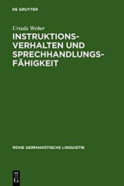 Instruktionsverhalten Und Sprechhandlungsf Higkeit: Eine Empirische Untersuchung Zur Sprachentwicklung 9783484310414